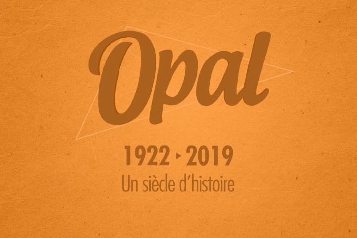 OPAL 1922 - 2019 un siècle d'histoire